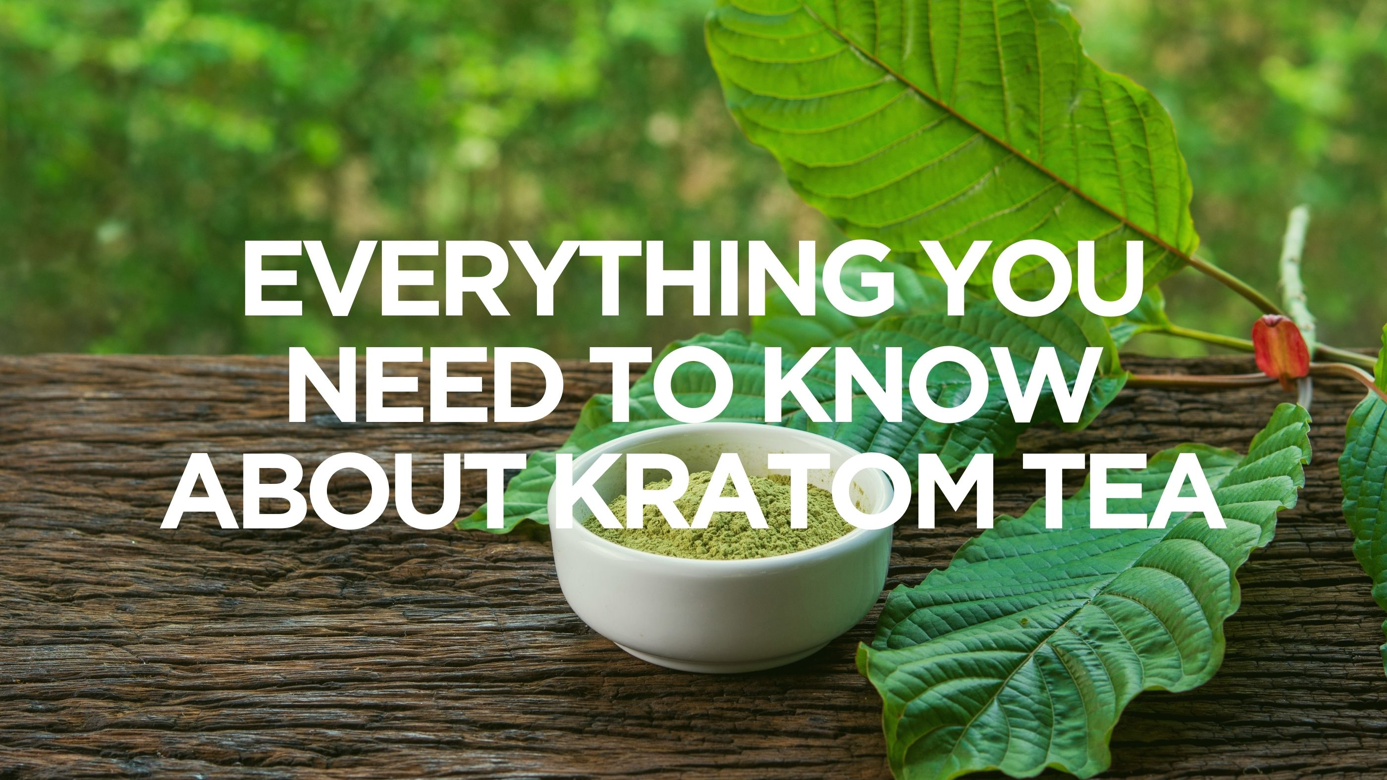 everything-you-need-to-know-about-kratom-tea